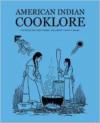 American Indian Cooklore (Classic Reprints)