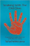 Walking with the Old Ones: Awakening to Native American Spirituality and Healing