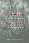 Activating the Heart: Storytelling, Knowledge Sharing, and Relationship