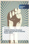 Yaquix a Native American Indian Cultural View of Identity Power & Evil